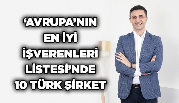 'Avrupa'nın En İyi İşverenleri Listesi'nde 10 Türk şirket
