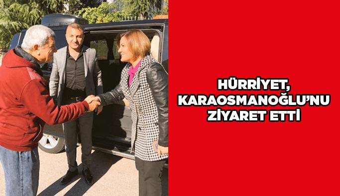 Hürriyet, Karaosmanoğlu'nu ziyaret etti