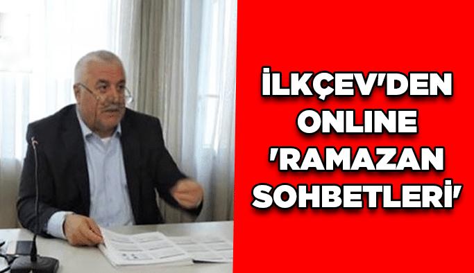 İLKÇEV'den online 'Ramazan Sohbetleri'