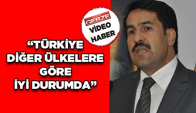 """Yaman: """"Türkiye diğer ülkelere göre iyi durumda"""""""