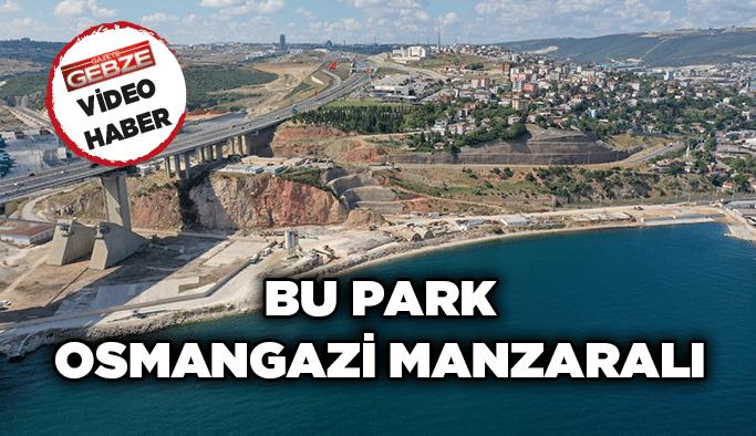 Bu park Osmangazi manzaralı