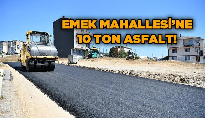 Emek Mahallesi'ne 10 ton asfalt!