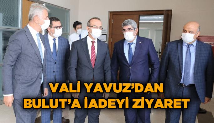Vali Yavuz'dan Bulut'a iadeyi ziyaret