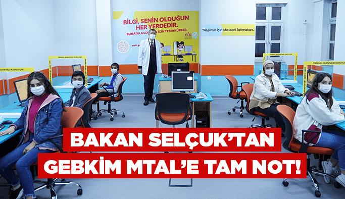 Bakan Selçuk'tan GEBKİM MTAL'e tam not!