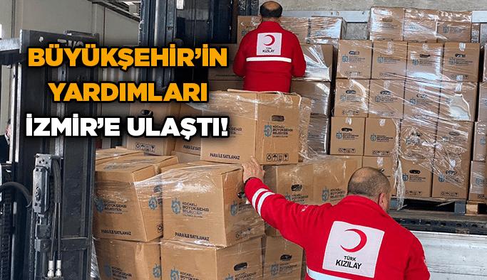 Büyükşehir'in yardımları İzmir'e ulaştı!