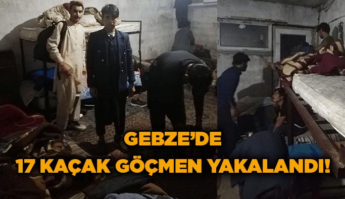 Gebze'de 17 kaçak göçmen yakalandı!