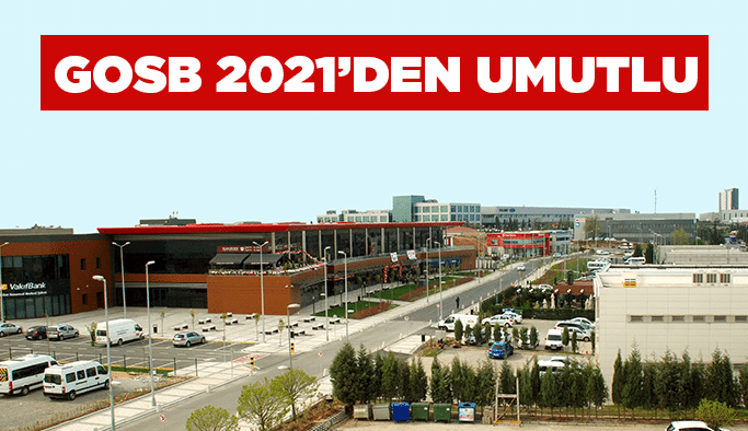 GOSB 2021'den umutlu