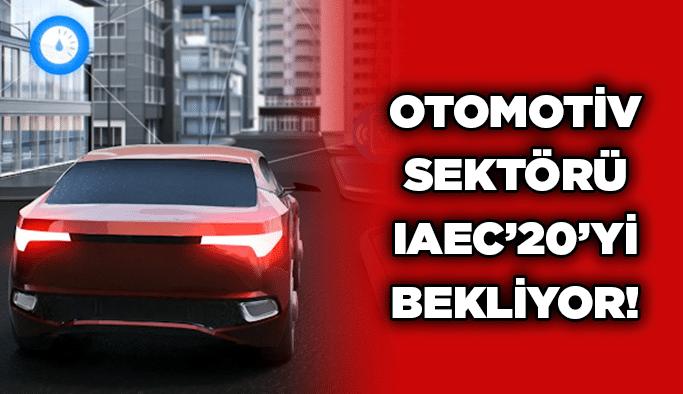 Otomotiv sektörü IAEC'20'yi bekliyor!