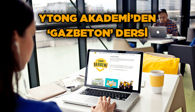 Ytong Akademi'den 'Gazbeton' dersi