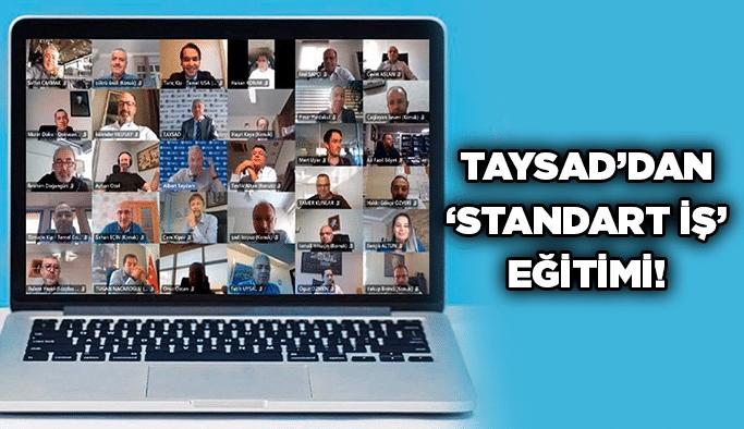 TAYSAD'dan 'Standart İş' eğitimi!