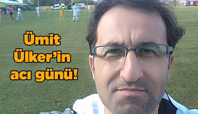 Ümit Ülker'in acı günü!