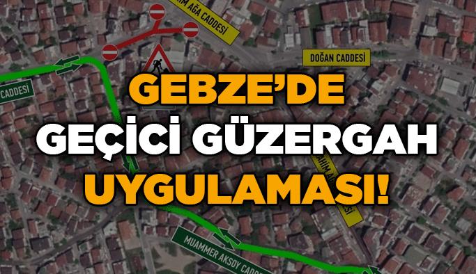 Gebze'de geçici güzergah uygulaması!