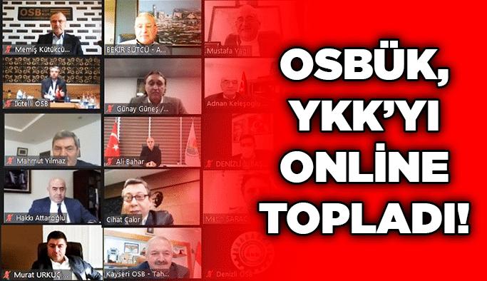 OSBÜK, YKK'yı online topladı!