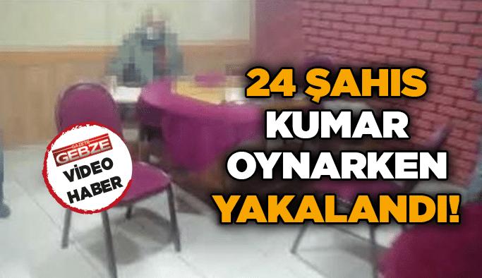 24 şahıs kumar oynarken yakalandı!