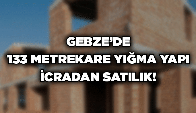 Gebze'de 133 metrekare yığma yapı icradan satılık!