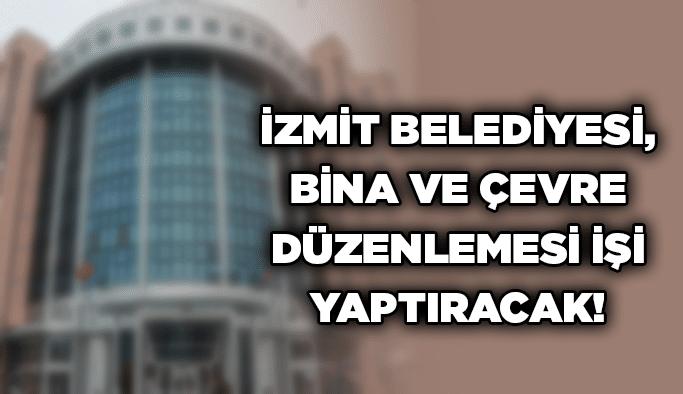İzmit Belediyesi, bina ve çevre düzenlemesi işi yaptıracak!