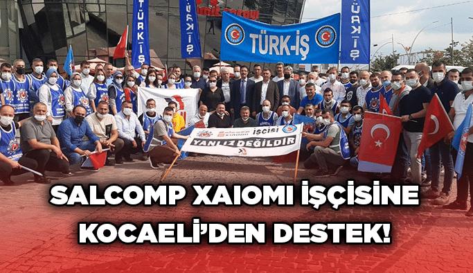 Salcomp Xaiomi işçisine Kocaeli'den destek!