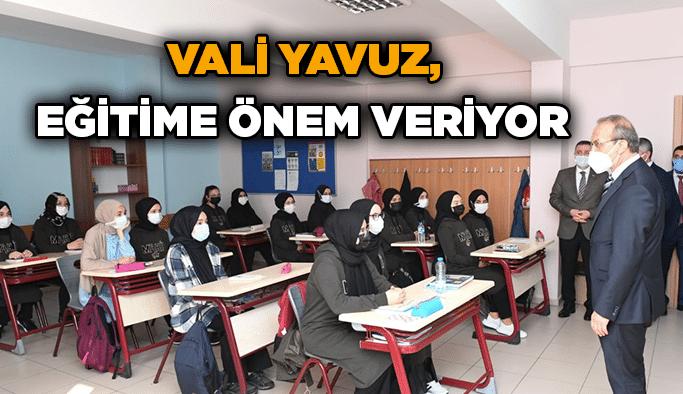 Vali Yavuz, eğitime önem veriyor