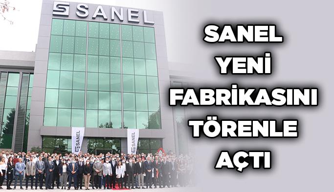SANEL Yeni fabrikasını törenle açtı